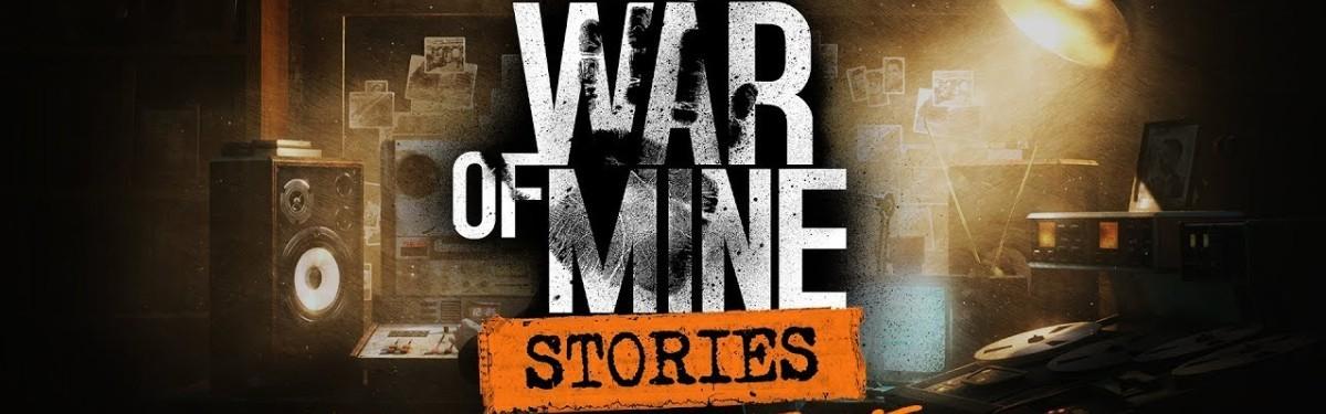 This War of Mine: Stories - Трейлер второй главы уже в сети