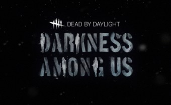 Интервью с авторами Dead By Daylight — все о Главе 10: Darkness Among Us