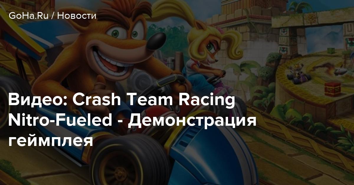 Видео: Crash Team Racing Nitro-Fueled — Демонстрация геймплея