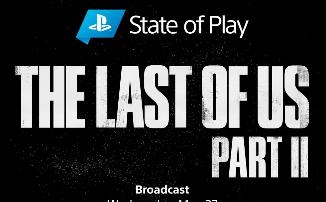The Last of Us Part II - 27 мая пройдет посвященный игре State of Play