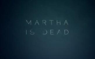 Martha is Dead – Трейлер с анонсом выхода в следующем году