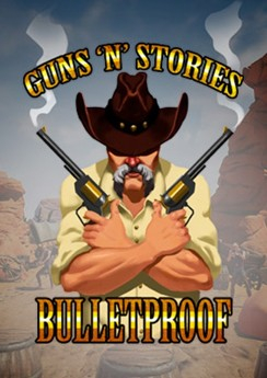 Guns'n'Stories: Bulletproof