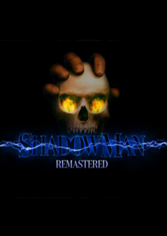 Shadow Man: Remastered