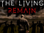 The Living Remain