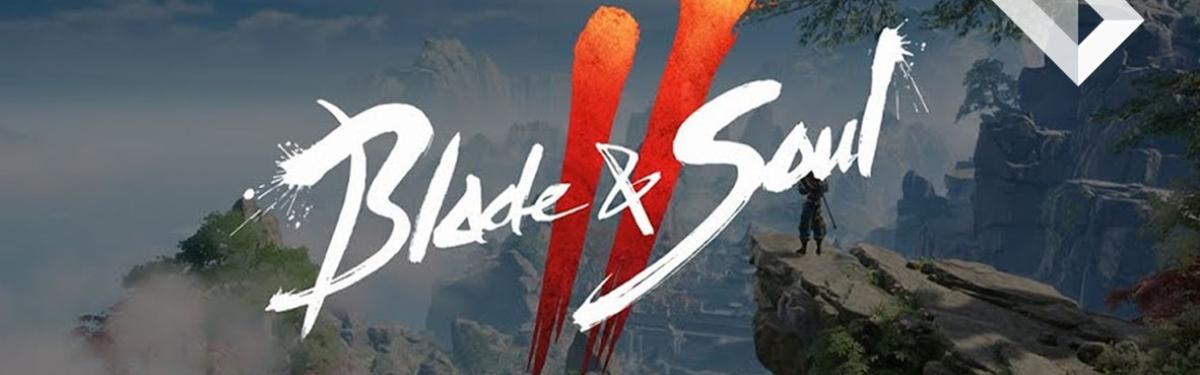 [Видео] MMORPG Blade & Soul 2: дата релиза, интерактивный мир, улучшенная боевая система