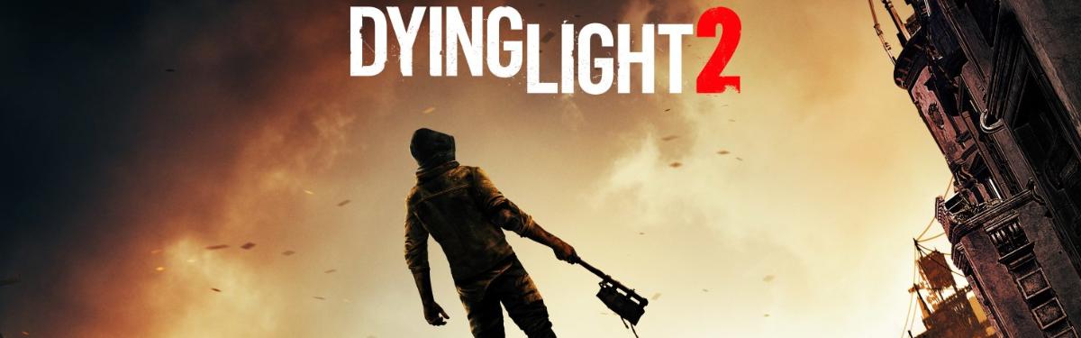 Dying Light 2: свежий геймплейный ролик и демонстрация новых монстров