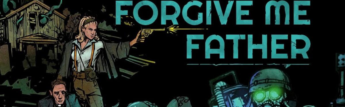 В раннем доступе появился шутер Forgive Me Father, вдохновленный произведениями Лавкрафта