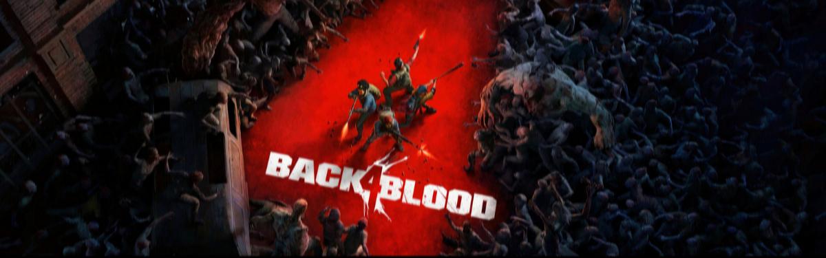 Back 4 Blood — не самый свежий взгляд на потерявшую популярность тему зомби