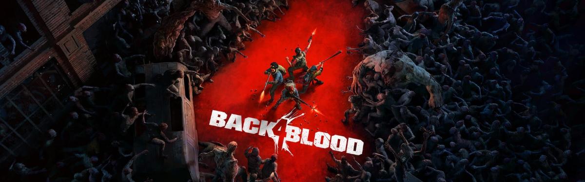 Back 4 Blood - Новый трейлер кооперативного зомби-шутера в 4K